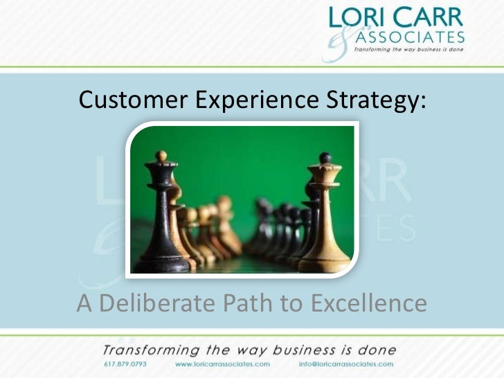 Customer Experience Strategy:A Deliberate Path to Excellence