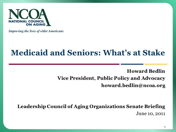 Improving the lives of older Americans Medicaid and Seniors: What's at Stake                                              ...
