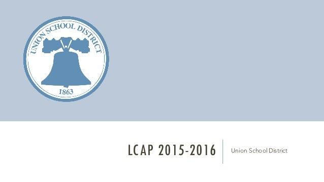 LCAP 2015-2016 Union School District