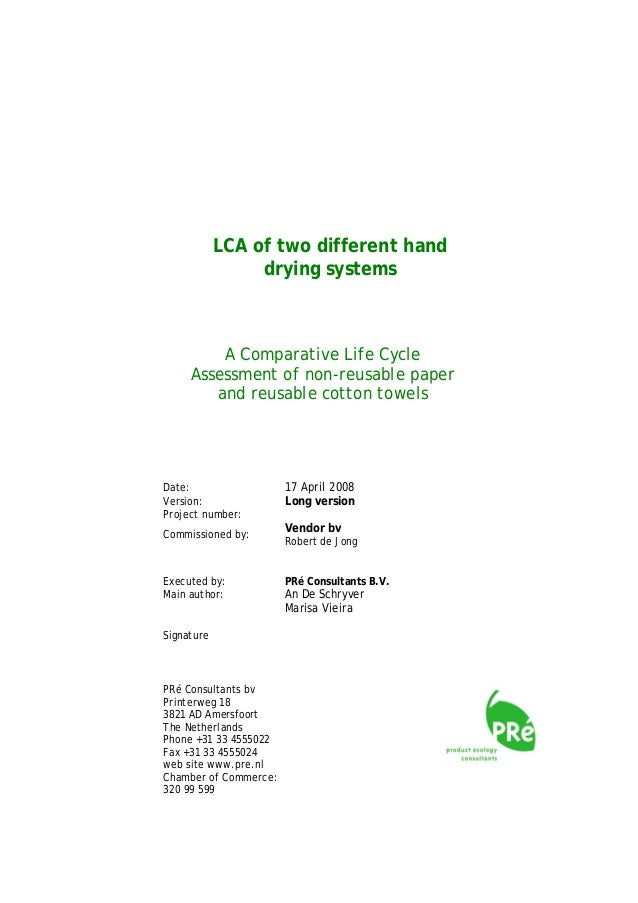 LCA of two different hand drying systems  A Comparative Life Cycle Assessment of non-reusable paper and reusable cotton to...