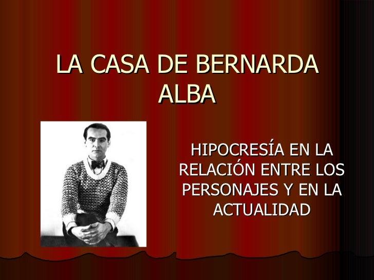 LA CASA DE BERNARDA ALBA HIPOCRESÍA EN LA RELACIÓN ENTRE LOS PERSONAJES Y EN LA ACTUALIDAD