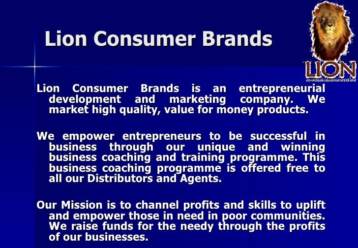 Lion Consumer BrandsLion Consumer Brands is an entrepreneurial  development and marketing company. We  market high quality...