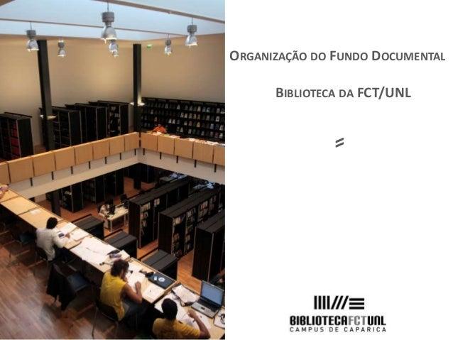 Organizacao Do Fundo Documental Biblioteca Fct Unl