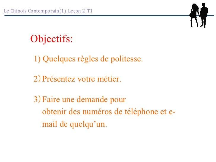 Le Chinois Contemporain(1)_Leçon 2_T1               Objectifs:                1) Quelques règles de politesse.    ...