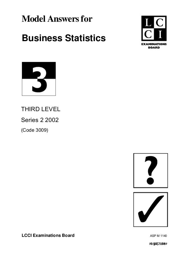 Model Answers forBusiness StatisticsTHIRD LEVELSeries 2 2002(Code 3009)LCCI Examinations Board    ASP M 1140              ...