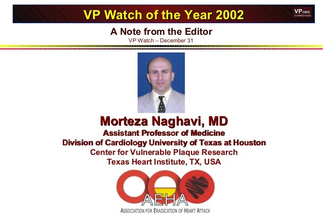 A Note from the Editor VP Watch – December 31 VP Watch of the Year 2002VP Watch of the Year 2002 Morteza Naghavi, MDMortez...