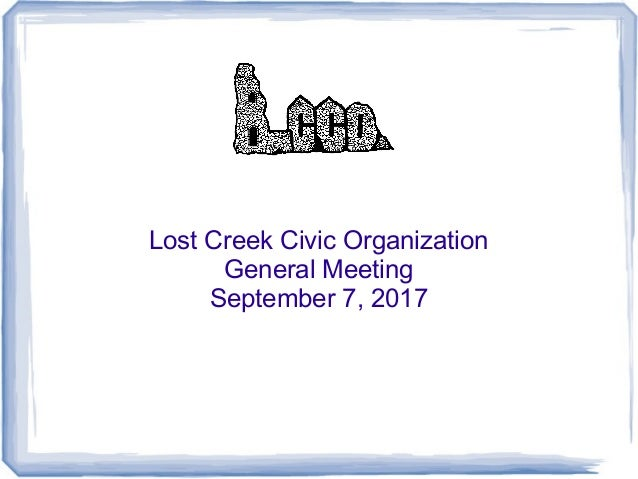 Lost Creek Civic Organization General Meeting September 7, 2017