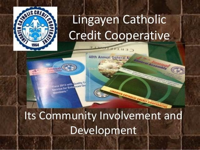 Its Community Involvement and Development Lingayen Catholic Credit Cooperative