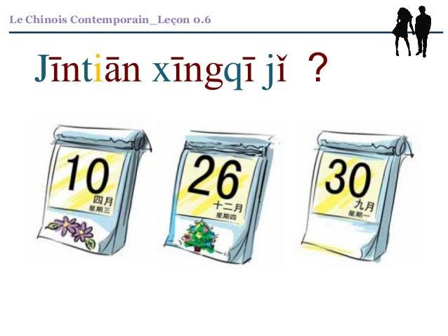 Le Chinois Contemporain_Leçon 0.6 Jīntiān xīngqī jǐ ?