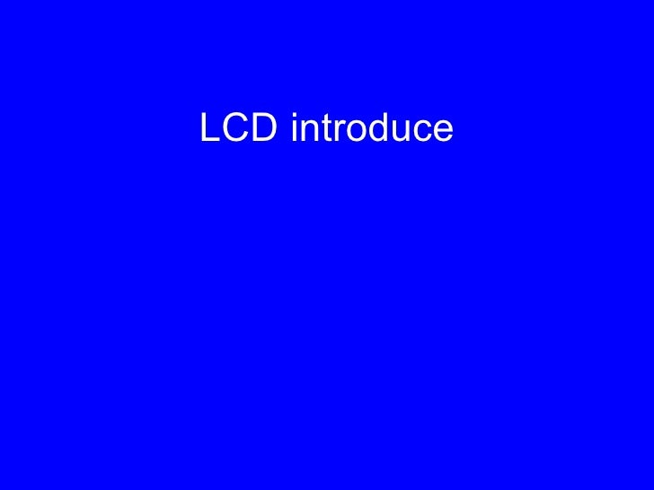LCD introduce
