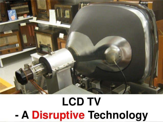 LCD TV- A Disruptive Technology