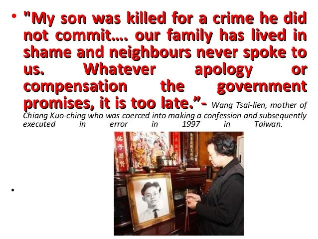 "• ""My son was killed for a crime he did  not commit…. our family has lived in  shame and neighbours never spoke to  us.   ..."