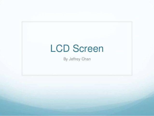 LCD Screen By Jeffrey Chan