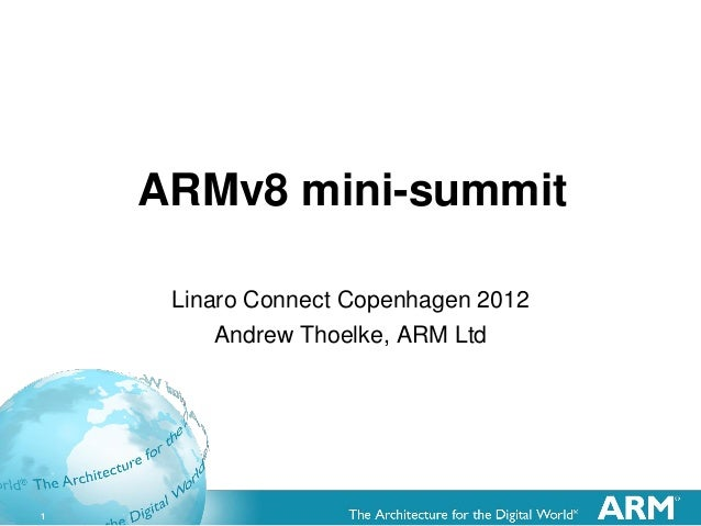 1 ARMv8 mini-summit Linaro Connect Copenhagen 2012 Andrew Thoelke, ARM Ltd