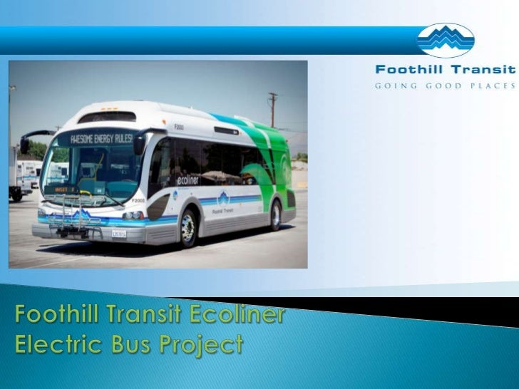 Foothill Transit EcolinerElectric Bus Project<br />