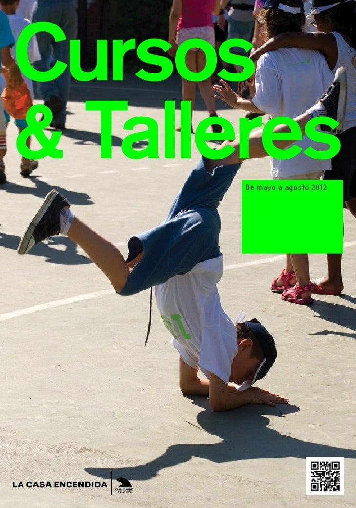 Cursos& Talleres       De mayo a agosto 2012                               1