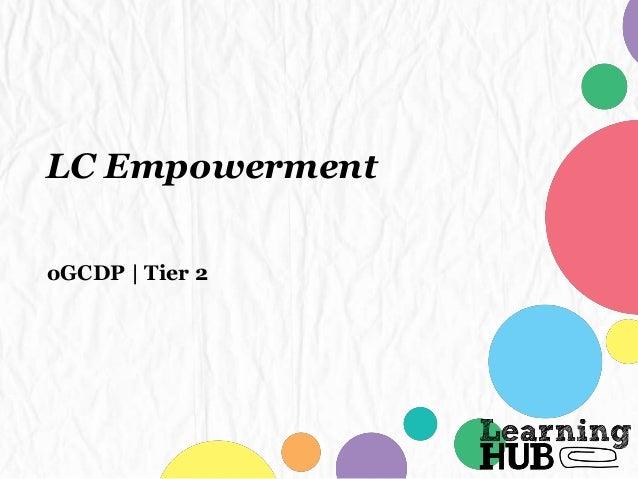 LC Empowerment oGCDP | Tier 2