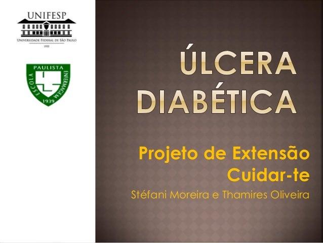 Projeto de Extensão Cuidar-te Stéfani Moreira e Thamires Oliveira