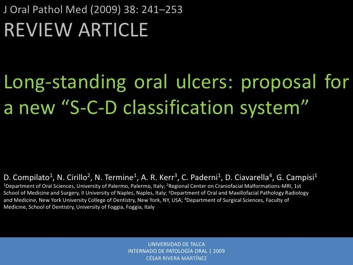 "J Oral Pathol Med (2009) 38: 241–253 REVIEW ARTICLE  Long-standing oral ulcers: proposal for a new ""S-C-D classification s..."