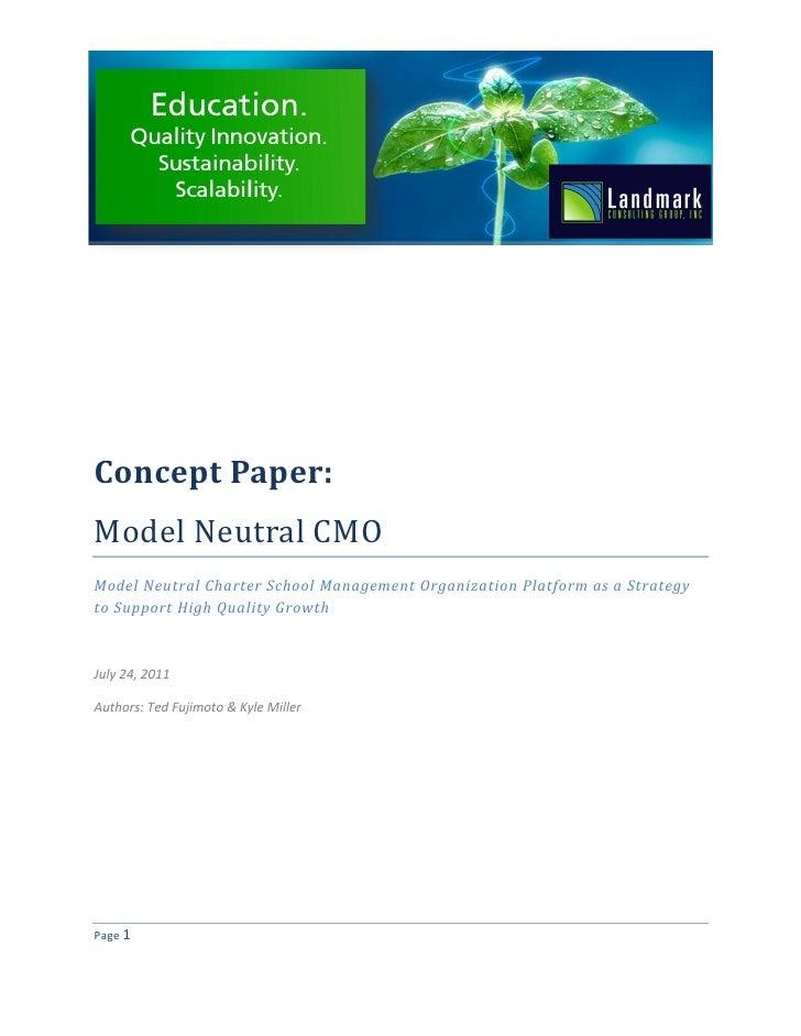 Concept Paper:Model Neutral CMOModel Neutral Charter School Management Organization Platform as a Strategyto Support High ...