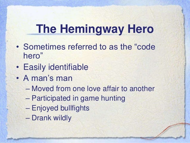 hemingways code hero Category: essays research papers title: santiago as a hemmingway code hero in the old man and the sea.