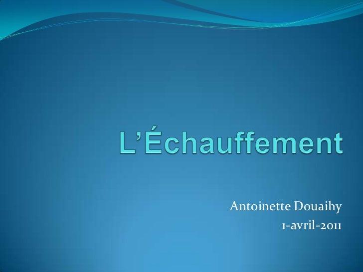 L'Échauffement<br />Antoinette Douaihy<br />1-avril-2011<br />