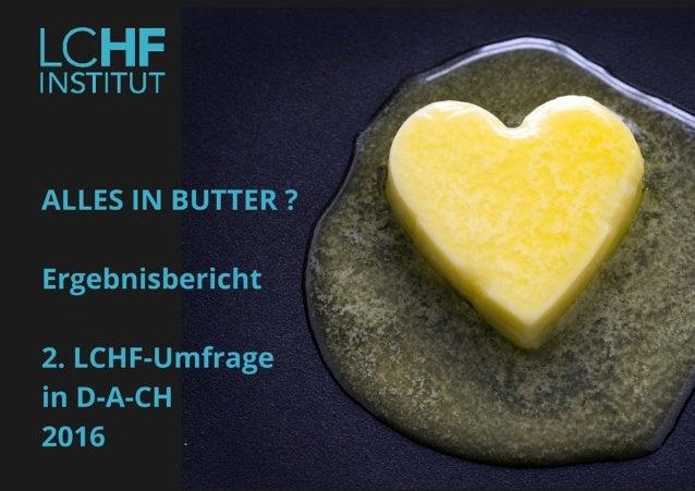 """FAZIT""""AllesinButter?""""–ZweiteLCHF-Umfragein Deutschland,ÖsterreichundderSchweiz(D-A-CH)  LCHFistDIEErnäh..."""