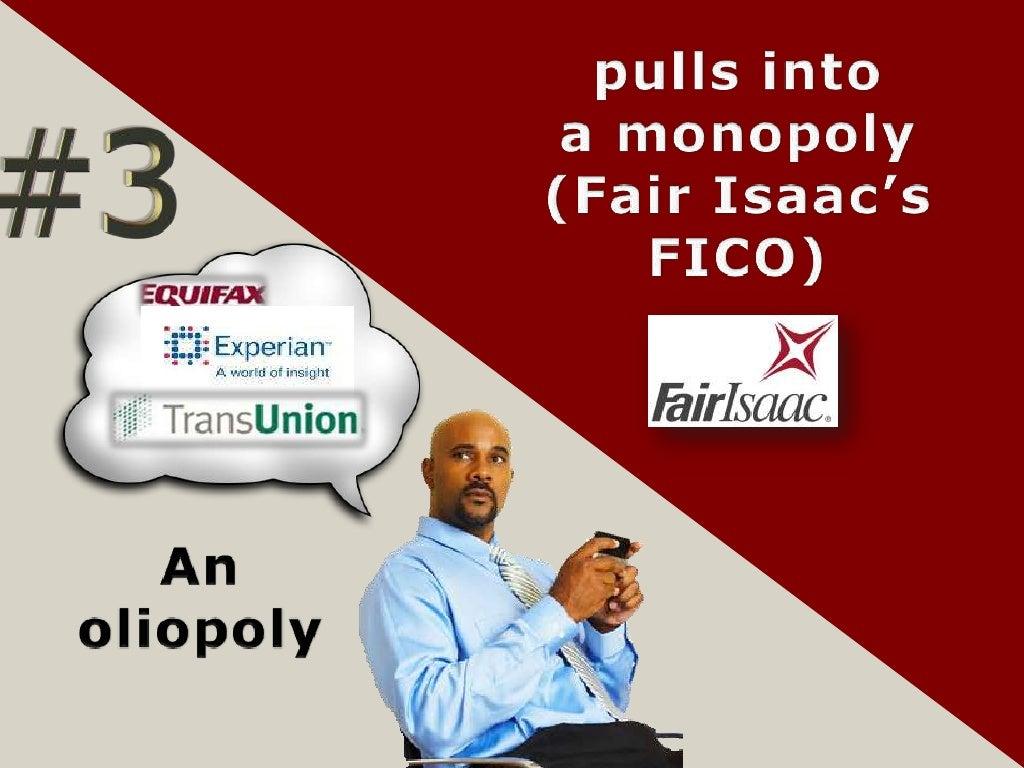 pulls into a monopoly(Fair IsaacsFICO)
