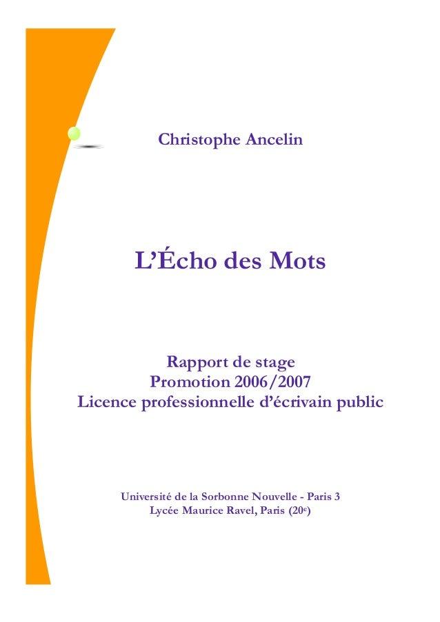 L'Écho des Mots Christophe Ancelin Rapport de stage Promotion 2006/2007 Licence professionnelle d'écrivain public Universi...
