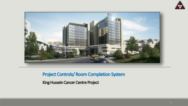 King Hussein Cancer Centre Project Project Controls/ Room Completion System 3