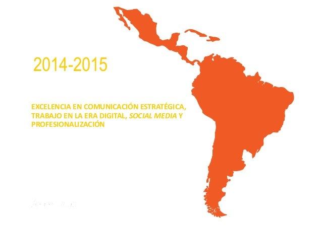 LATIN  AMERICAN   COMMUNICATION   MONITOR     2014-2015   EXCELENCIA  EN  COMUNICACIÓN  ESTRATÉGICA,  ...