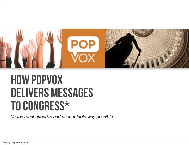 How POPVOX        Delivers Messages        to Congress*        *in the most effective and accountable way possible.Saturda...