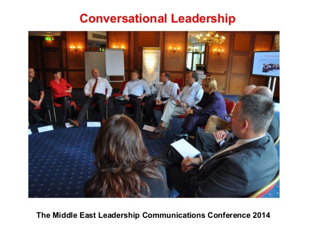Conversational Leadership The Middle East Leadership Communications Conference 2014