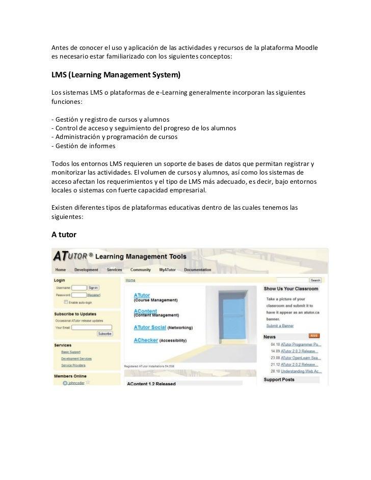 Antes de conocer el uso y aplicación de las actividades y recursos de la plataforma Moodlees necesario estar familiarizado...