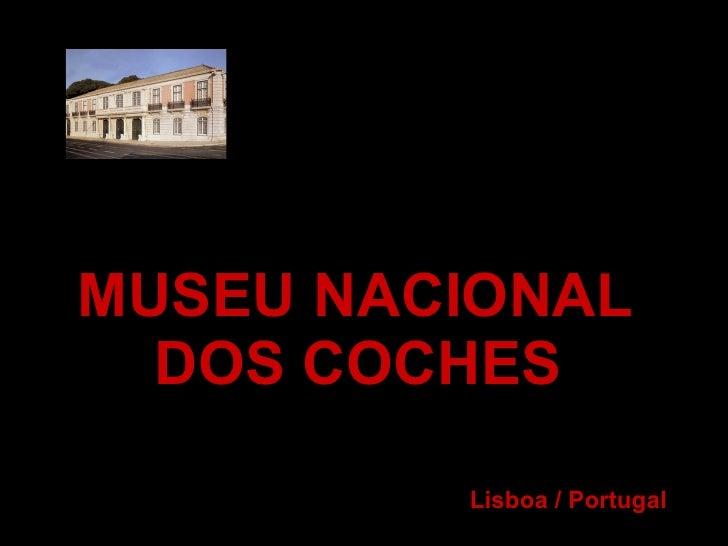 MUSEU NACIONAL   DOS COCHES           Lisboa / Portugal