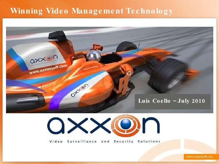 Luis Coello – July 2010 Winning Video Management Technology