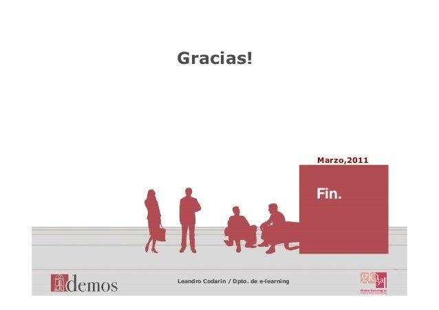 Marzo,2011 Leandro Codarin / Dpto. de e-learning Fin. Gracias!