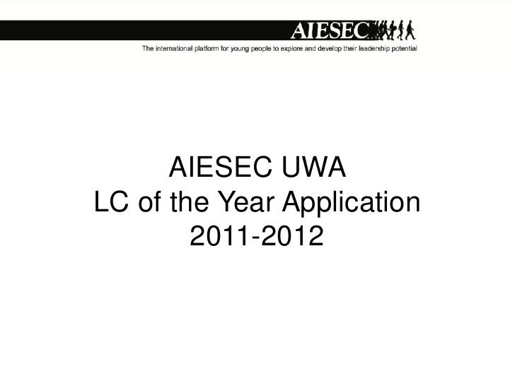 AIESEC UWALC of the Year Application        2011-2012