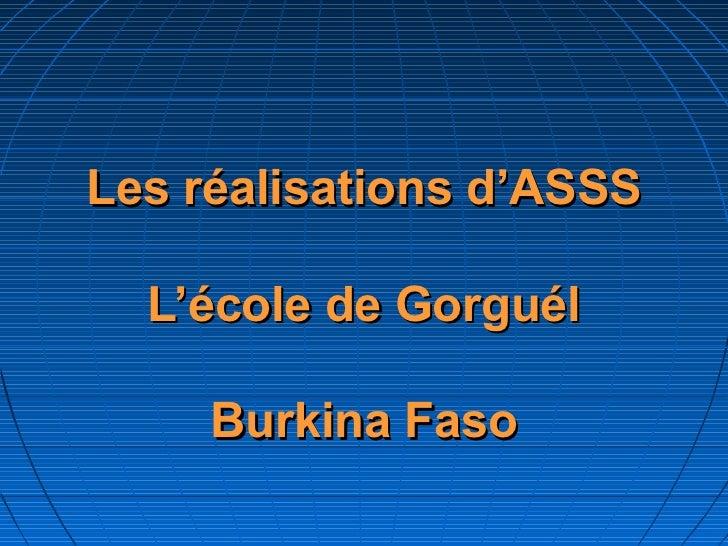Les réalisations d'ASSS  L'école de Gorguél     Burkina Faso