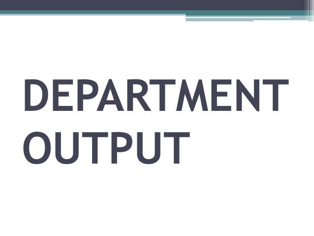 DEPARTMENT OUTPUT