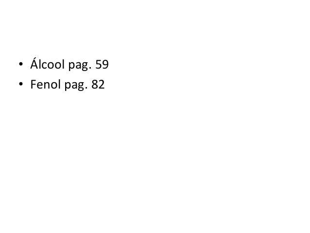 • Álcool pag. 59 • Fenol pag. 82