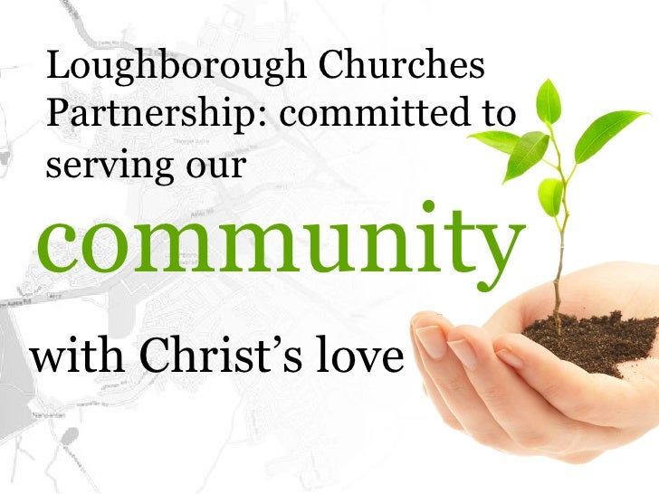Loughborough ChurchesPartnership: committed toserving ourcommunitywith Christ's love
