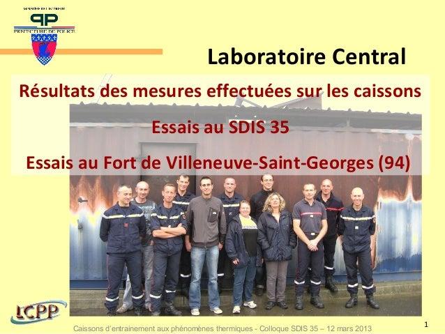 Laboratoire CentralRésultats des mesures effectuées sur les caissons                           Essais au SDIS 35Essais au ...