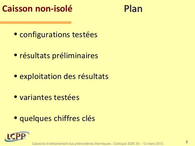 Caisson non-isolé                                                Plan  • configurations testées  • résultats préliminaires...