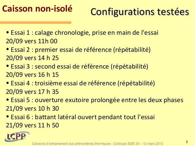Caisson non-isolé                             Configurations testées• Essai 1 : calage chronologie, prise en main de lessa...