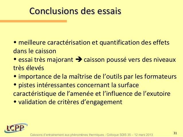 Conclusions des essais• meilleure caractérisation et quantification des effetsdans le caisson• essai très majorant  caiss...