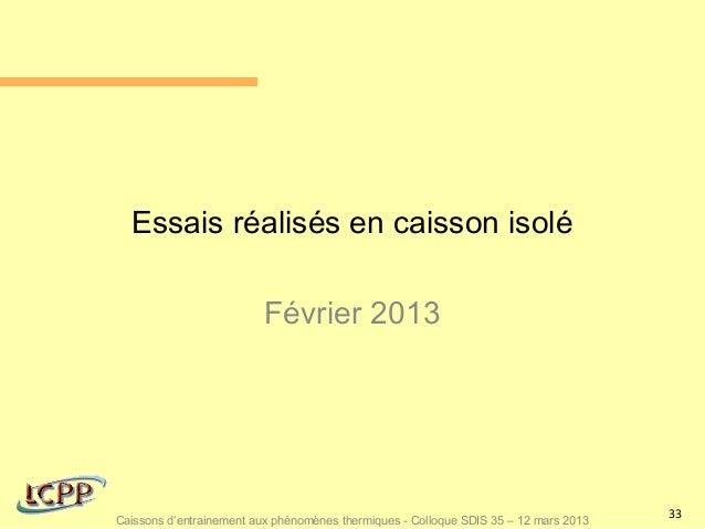 Essais réalisés en caisson isolé                          Février 2013                                                    ...