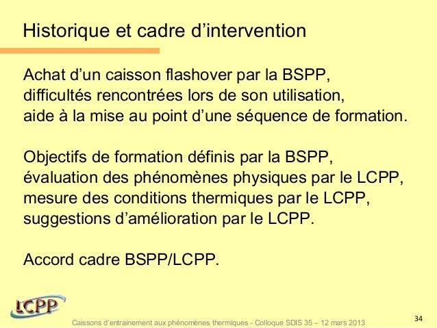Historique et cadre d'interventionAchat d'un caisson flashover par la BSPP,difficultés rencontrées lors de son utilisation...