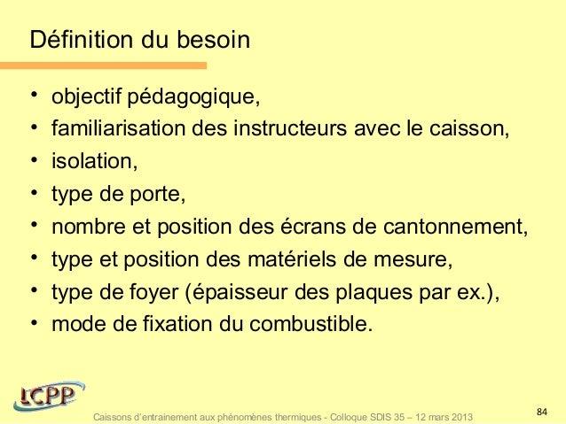 Définition du besoin•   objectif pédagogique,•   familiarisation des instructeurs avec le caisson,•   isolation,•   type d...