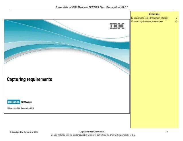 Essentials of IBM Rational DOORS Next Generation V4.01Capturing requirements 1© Copyright IBM Corporation 2013Course mater...